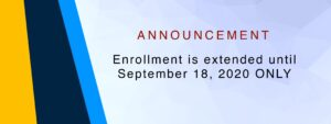 ENROLLMENT IS EXTENDED UNTIL SEPTEMBER 18,2020 ONLY
